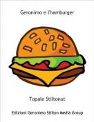 Topale Stiltonut - Geronimo e l'hamburger