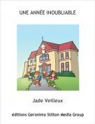 Jade Veilleux - UNE ANNÉE INOUBLIABLE