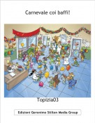 Topizia03 - Carnevale coi baffi!