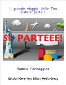 Vanilla  Formaggina - Il  grande  viaggio  delle  Tea  Sisters! parte 1