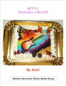 By Asia! - BFF!!!!Dedicato a Miry02