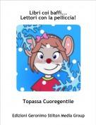 Topassa Cuoregentile - Libri coi baffi...Lettori con la pelliccia!