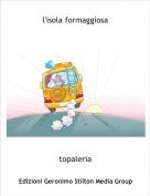 topaleria - l'isola formaggiosa