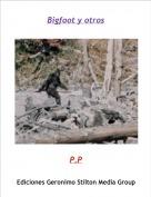 P.P - Bigfoot y otros