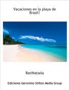 RatiNatalia - Vacaciones en la playa de Brasil!