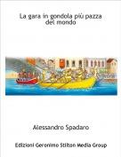Alessandro Spadaro - La gara in gondola più pazza del mondo