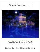 Topilia Sorridente e Ger! - Ciliegie in autunno... 1