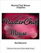 RatiNatalia - MasterChef Mouse Elegidos