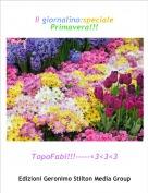 TopoFabi!!!-----<3<3<3 - Il giornalino:speciale Primavera!!!