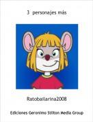 Ratobailarina2008 - 3  personajes más