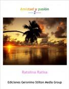 Ratolina Ratisa - Amistad y pasión----2----