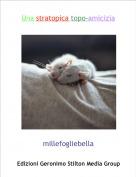 millefogliebella - Una stratopica topo-amicizia