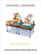 Helena Diburratona - PARA MI BFF, LARAFONTINA