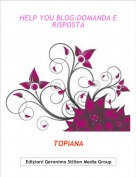 TOPIANA - HELP YOU BLOG:DOMANDA E RISPOSTA