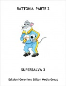 SUPERSALVA 3 - RATTONIA  PARTE 2