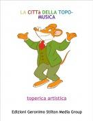 toperica artistica - LA CITTà DELLA TOPO-MUSICA