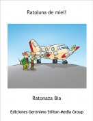 Ratonaza Bia - Ratoluna de miel!