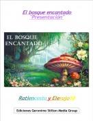 """Ratiencesto y Elerojo10 - El bosque encantado """"Presentación"""""""