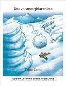 Topo-Cami - Una vacanza ghiacchiata