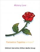 Fantastica Topolina anilopoT - Mistery Love