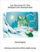 Xamonigüix - Las dos lunas III: Una desaparición desesperada