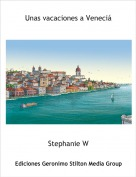 Stephanie W - Unas vacaciones a Veneciá