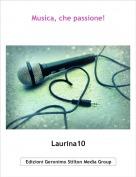Laurina10 - Musica, che passione!