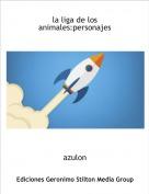 azulon - la liga de los animales:personajes