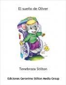 Tenebroza Stilton - El sueño de Oliver