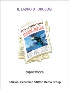 topochicca - IL LADRO DI OROLOGI