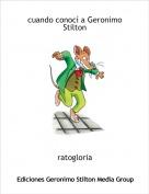 ratogloria - cuando conocí a Geronimo Stilton