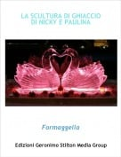 Formaggella - LA SCULTURA DI GHIACCIO DI NICKY E PAULINA