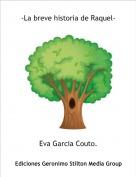 Eva Garcia Couto. - -La breve historia de Raquel-