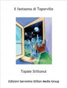 Topale Stiltonut - Il fantasma di Toporville