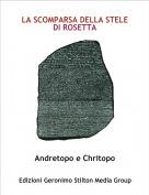 Andretopo e Chritopo - LA SCOMPARSA DELLA STELE DI ROSETTA