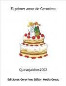 Quesojaidres2002 - El primer amor de Geronimo