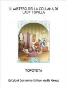 TOPOTETA - IL MISTERO DELLA COLLANA DI LADY TOPILLA