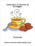 Tortorella - Come bere un bicchier di formaggio!