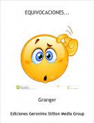 Granger - EQUIVOCACIONES...