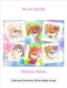 Ratolina Ratisa - No me decido