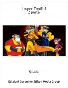 Giulia - I super Topi!!!!2 parte
