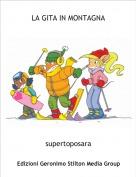 supertoposara - LA GITA IN MONTAGNA