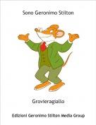 Grovieragiallo - Sono Geronimo Stilton