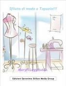 MaryF Leggitutto. - Sfilata di moda a Topazia!!!