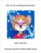 asia ratonisa - life on de word(presentacion)