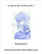 Rakukipuchi - La gema del oceano part.1