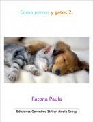 Ratona Paula - Como perros y gatos 2.