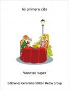 Vanessa super - Mi primera cita