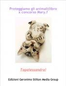 Topalessandra! - Proteggiamo gli animali(libro x concorso Mary.f