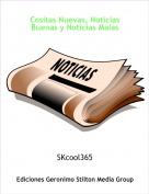 SKcool365 - Cositas Nuevas, Noticias Buenas y Noticias Malas